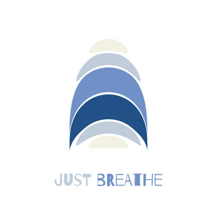 Just breathe. Inspiratrional positive phrase. Motivational poster with abstract shape composition. Vector illustration.