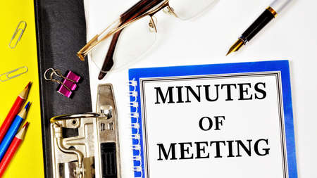 Meeting minutes - text label in the Registrar's folder. A document that records the event, fact, and consent of the meeting. Contains a verbatim record of speeches kept by the Secretary.