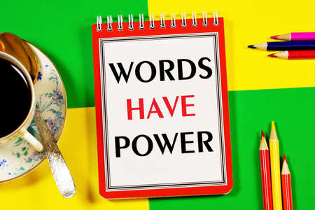 Words have power. Text label of a note in Notepad. The word is the result of a thought process, sounds with feelings and emotions. Stock Photo