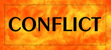 Conflict-Text label in the banner placard. A way to resolve contradictions in interests, goals, and views. Counteraction accompanied by negative emotions that go beyond the rules and regulations. Stock Photo