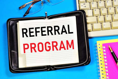 Referral program. Text label in the planning Notepad. The affiliate marketing scheme is common on the Internet on sites that provide services.