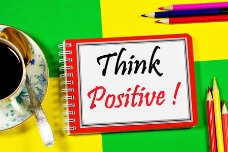 Think positively. Text label in the to-do planning Notepad. Overcome obstacles, set real goals and work hard.