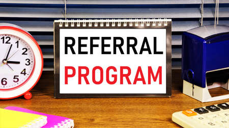 Referral program. Text label in the planning calendar. The affiliate marketing scheme is common on the Internet on sites that provide services.