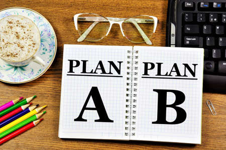 Plan A and plan B. The text label in the working notebook. The main action plan for the execution of the original plan. And an alternative backup plan in case the original plan fails.