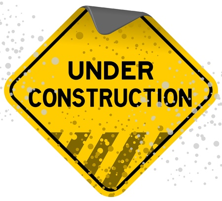 site preparation: Under Construction Grunge Sign