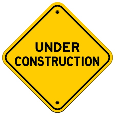 site preparation: Under Construction Yellow Sign