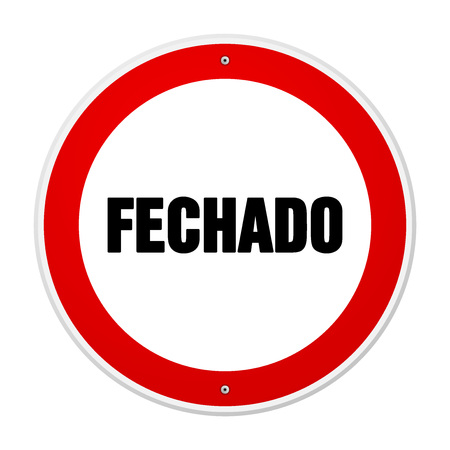 Single circular red and white forbidden or alert sign in large bold black text as fechado