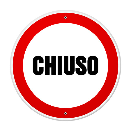 Single circular red and white forbidden or alert sign in large bold black text as chiuso