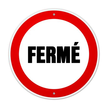 Single circular red and white forbidden or alert sign in large bold black text as ferme