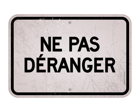 do not: Rectangular black and white do not disturb sign in large bold black text as ne pas deranger