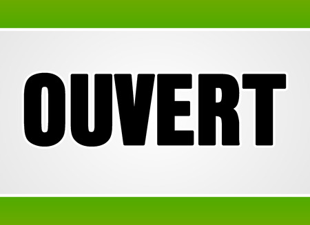 french doors: Close up sign in black letters over white with two green stripes for open or access as ouvert in French