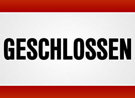Rectangular red and white forbidden or alert sign in large bold black text as geschlossen