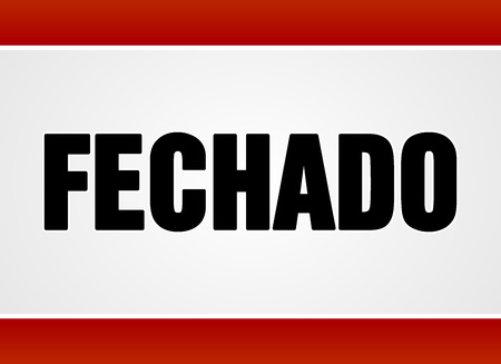 Single closed sign in large bold black text over white and red as fechado in Portuguese