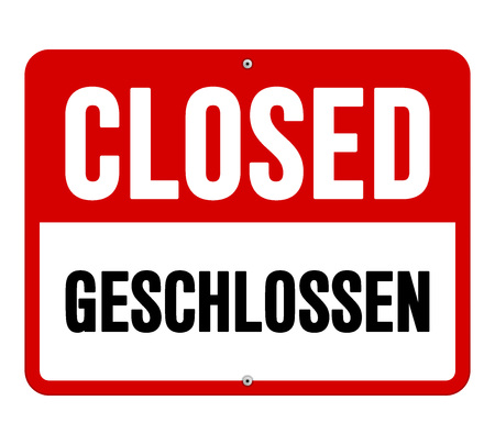 Single sign in black and white text over red translated from geschlossen in German to closed