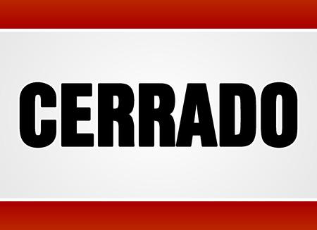 Einzelne geschlossene Zeichen in der großen Fett schwarzen Text über weiß und rot wie Cerrado in Spanisch