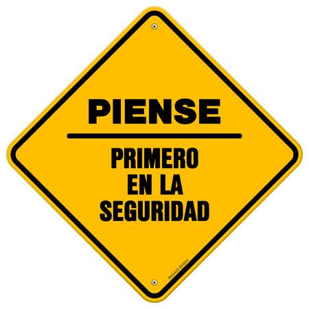 Single yellow diamond shaped piense primero en la seguridad safety hazard sign over white background