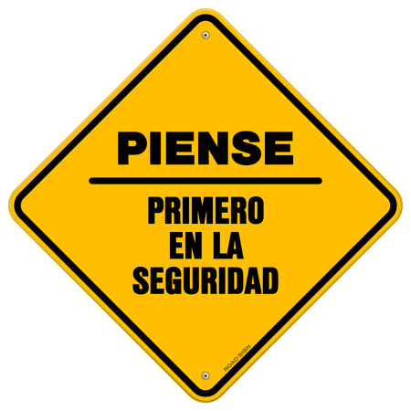think safety: Single yellow diamond shaped piense primero en la seguridad safety hazard sign over white background