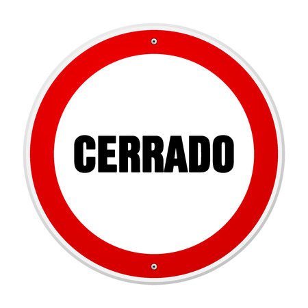Single circular red and white forbidden or alert sign in large bold black text as cerrado