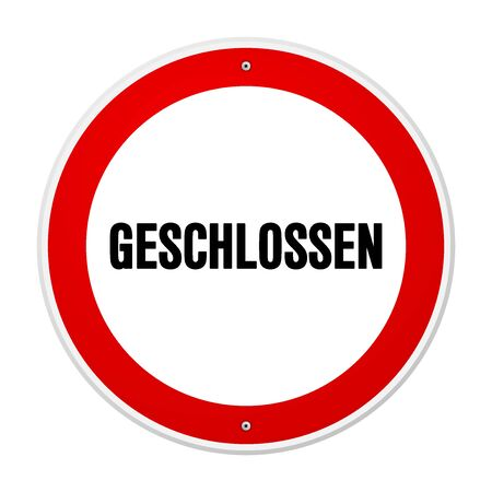 Large circular red and white forbidden or alert sign in large bold black text as geschlossen Ilustração