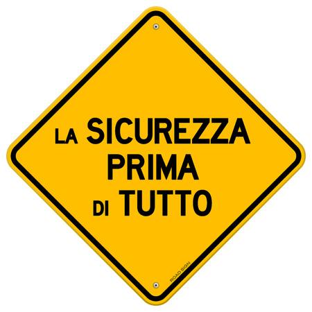 hazard sign: Isolated single yellow diamond shaped la sicurezza prima di tutto safety hazard sign over white background
