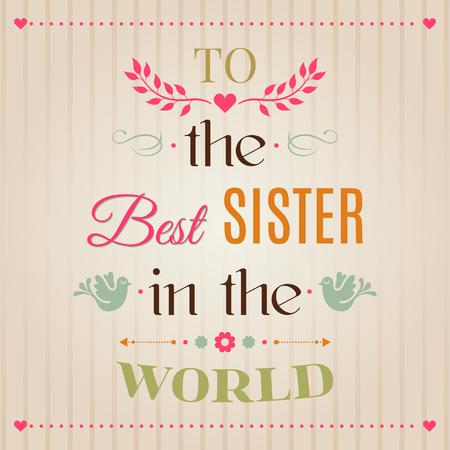 Tarjeta de felicitación tipográfica del feliz cumpleaños del vintage, a la mejor hermana de las letras del mundo. Perfecto lindo regalo para imprimir para taza y camisetas, carteles, bunner. Ilustración vectorial EPS 10 Foto de archivo - 76502525