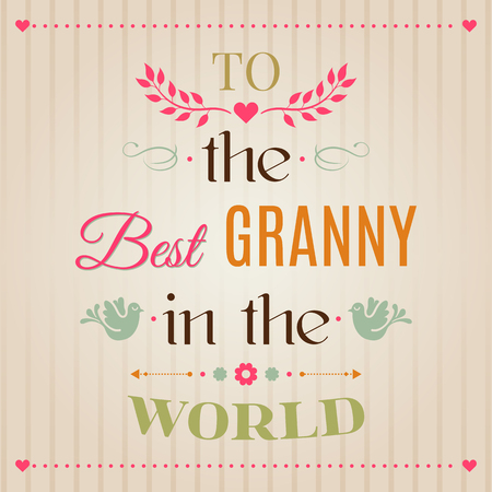 Vintage Happy Birthday Typographical greeting card, To the Best granny in the world lettering. National Grandparents Day. Perfect gift for print for cup and t-shirts, poster, bunner. Vector EPS 10