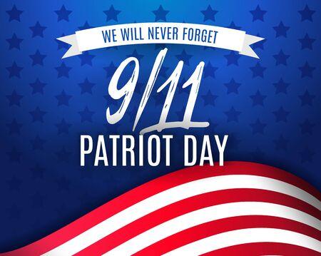 911 애국 하루 배경, 미국 국기 줄무늬와 만 배경. 애국자의 날 2001 년 9 월 11 일. 우리는 결코 잊지 않을 것입니다. 미국에서 애국가의 날을위한 벡터 스
