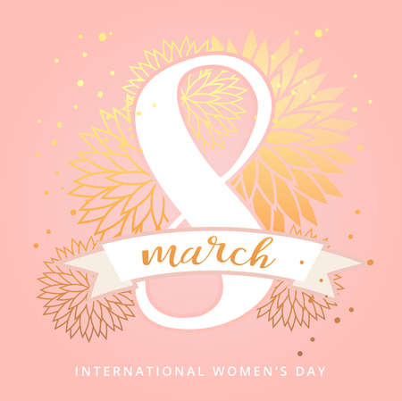 8 March International Women's Day design greeting card with handwritten lettering and hand drawn floral ornament. Luxury premium pink and golden Colorful background with blossom. Vector illustration.