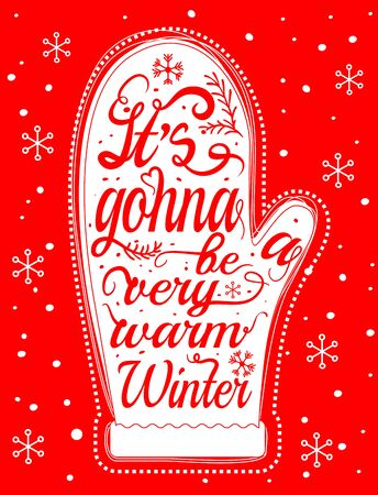 its gonna be a very warm winter - unique hand drawn typography poster. Vector art. Perfect design for posters, t-shirts, flyers and banners. Xmas design. Stockfoto - 149383946