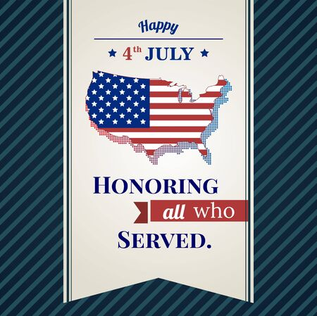 The fourth of July, American Independence Day background , Honoring all who served quote. Independence day card with map USA and blue background. vector illustration.