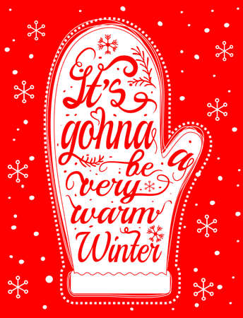its gonna be a very warm winter - unique hand drawn typography poster. Vector art. Perfect design for posters, t-shirts, flyers and banners. Xmas design. . Vector illustration