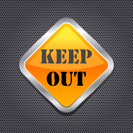 Keep Out Sign over Black Metal Background. Vector Illustration Vector