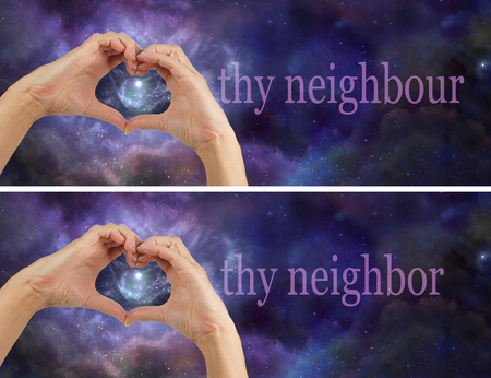thy: Love thy Neighbour Neighbor - 2 x female hands making a heart on a night sky background banner with a nebular behind the heart and the words THY NEIGHBOUR and THY NEIGHBOR Stock Photo