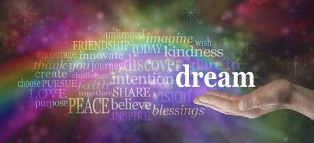 fantasize: Dare to Dream word cloud - Male hand outstretched palm up with a rainbow emerging from his hand and the word DREAM floating above surrounded by a relevant word cloud on a multicolored background Stock Photo