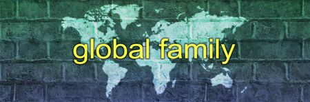 Together we are a Global Family campaign banner - blue and green graduated brick wall background with a world map and the words GLOBAL FAMILY across the middle with copy space 版權商用圖片