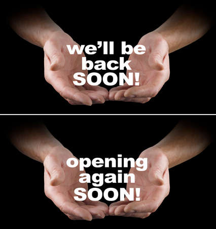 We'll be back soon - male hands offering words OPENING AGAIN SOON against black background concept related to  business temporarily out of action and closed  due to COVID restrictions Zdjęcie Seryjne - 161762753