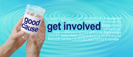 Get Involved with our Good Cause Campaign Banner - hands holding an empty GOOD CAUSE donations container beside a GET INVOLVED word cloud against a turquoise blue water ripple background