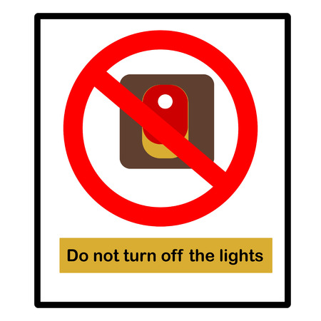 unsuccess: Warning SignsDo not turn off the lights