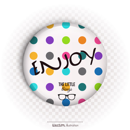 quotation: Enjoy the little things on badge