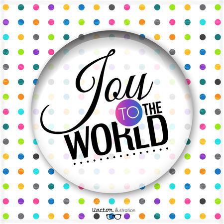 Joy to the world on polka dots background