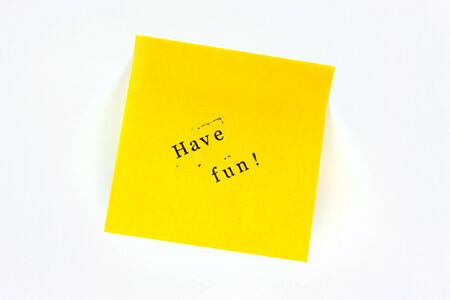 have on: Post note: have fun