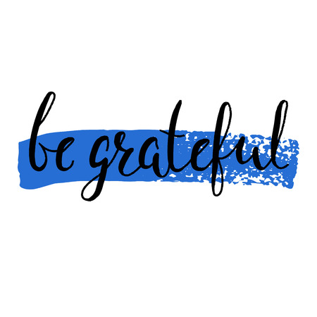 mindful: Be grateful - handdrawn typography design element. Vector lettering.