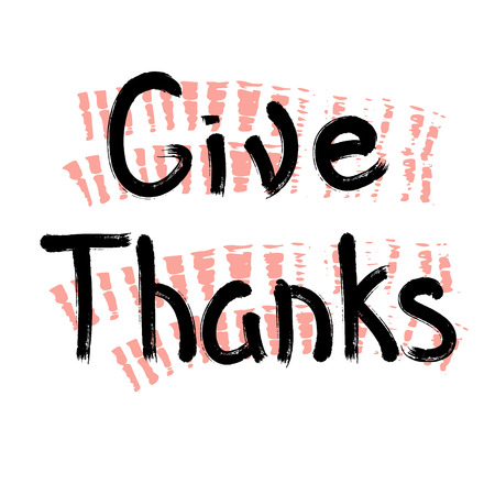 mindful: Give thanks - handdrawn typography design element. Vector lettering.