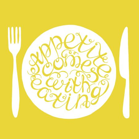 appetite: Appetite comes with eating- handdrawn typography design element. Vector lettering.