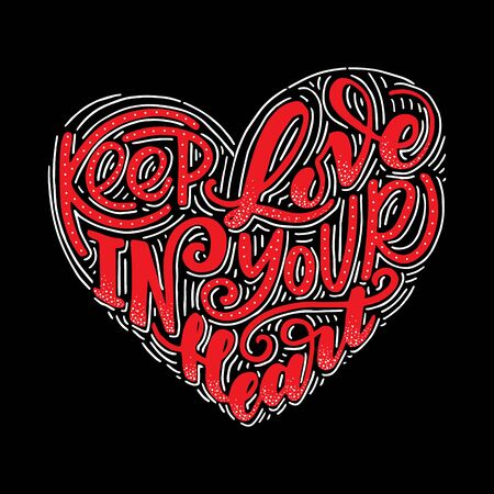 Keep love in your heart.Hand drawn poster with hand lettering. Illustration