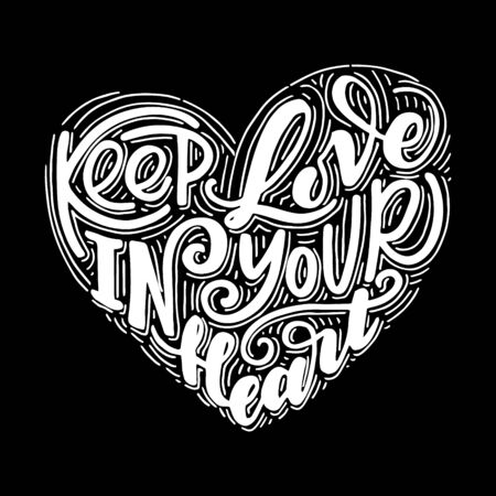 Keep love in your heart. Hand drawn poster with hand lettering. Illustration