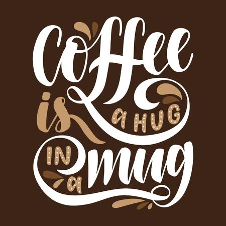 Koffie is een knuffel in een mok. Inspirerende citaat. Hand getrokken poster met hand belettering. Stock Illustratie