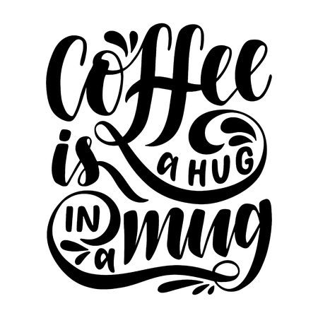 Koffie is een knuffel in een mok. Inspirerende citaat. Hand getrokken poster met hand belettering.