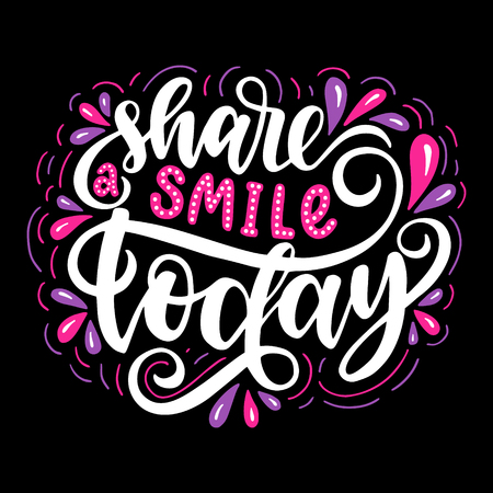 Share a smile today. Inspirational quote. Hand drawn illustration with hand lettering.