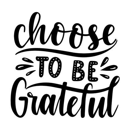 Wählen Sie, um dankbar zu sein. Inspirierendes Zitat. Handgezeichnete Illustration mit Handschrift.